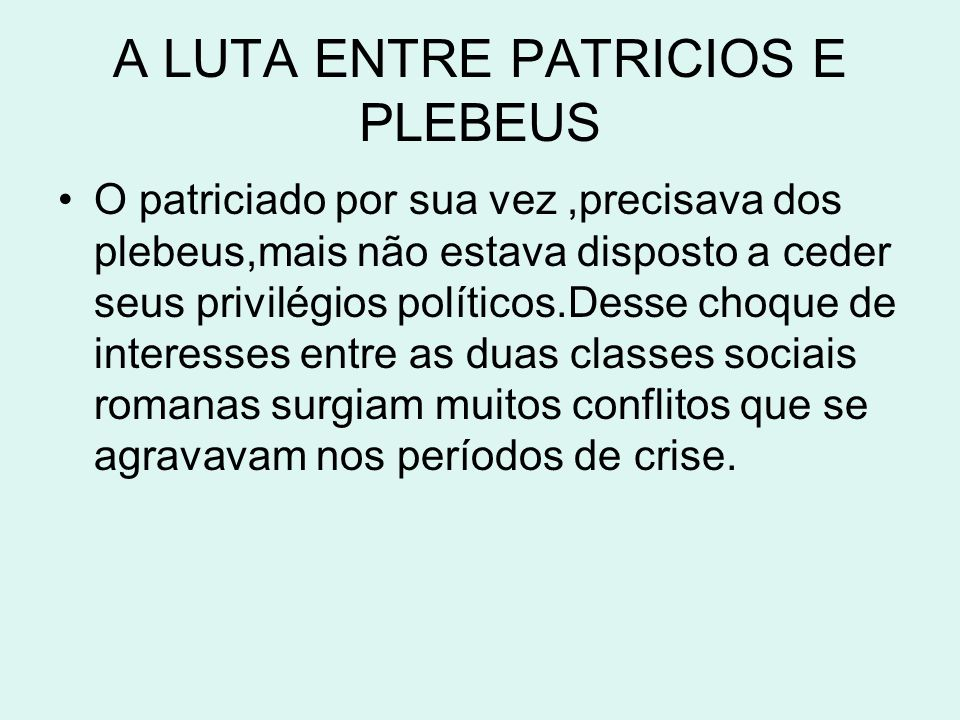 A LUTA ENTRE PATRICIOS E PLEBEUS