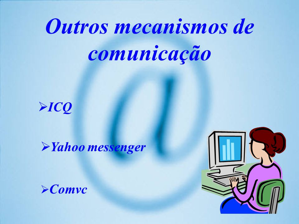 Outros mecanismos de comunicação