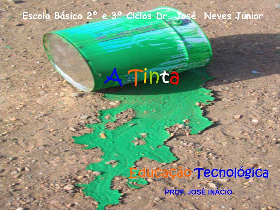 Escola Básica 2º e 3º Ciclos Dr. José Neves Júnior A Tinta