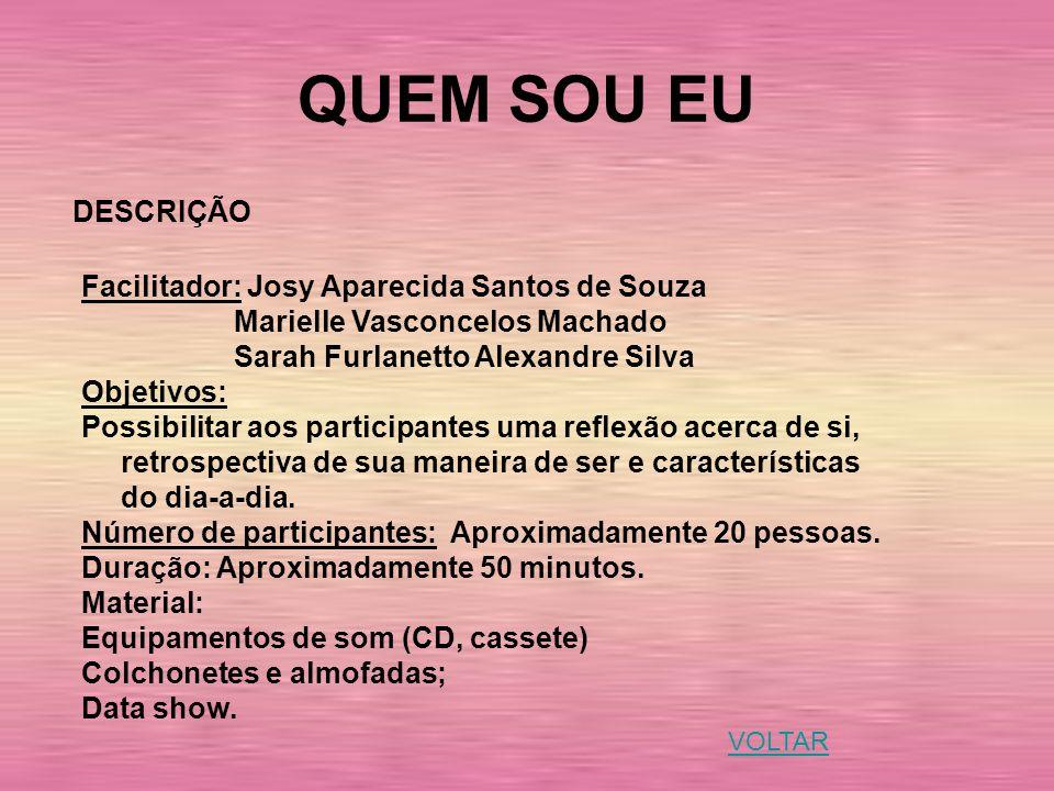 QUEM SOU EU DESCRIÇÃO Facilitador: Josy Aparecida Santos de Souza