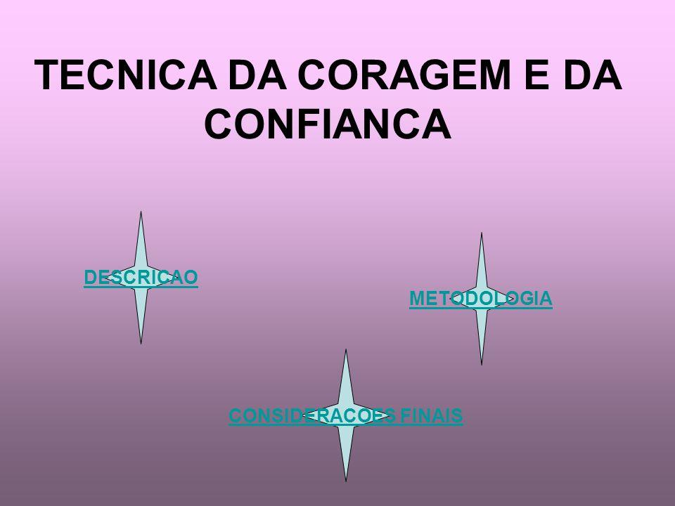 TECNICA DA CORAGEM E DA CONFIANCA