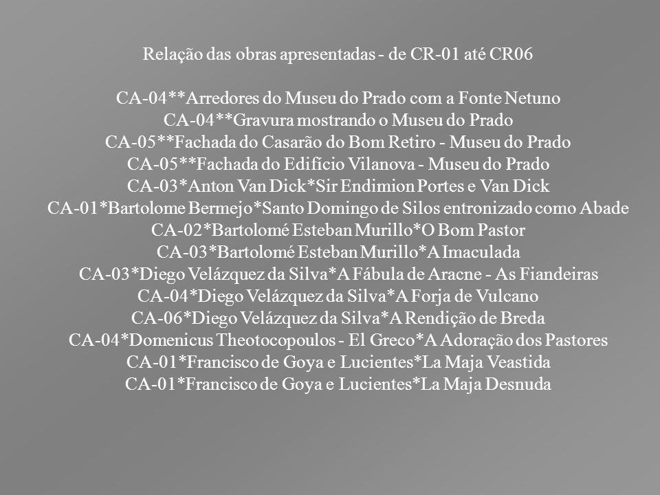 Relação das obras apresentadas - de CR-01 até CR06