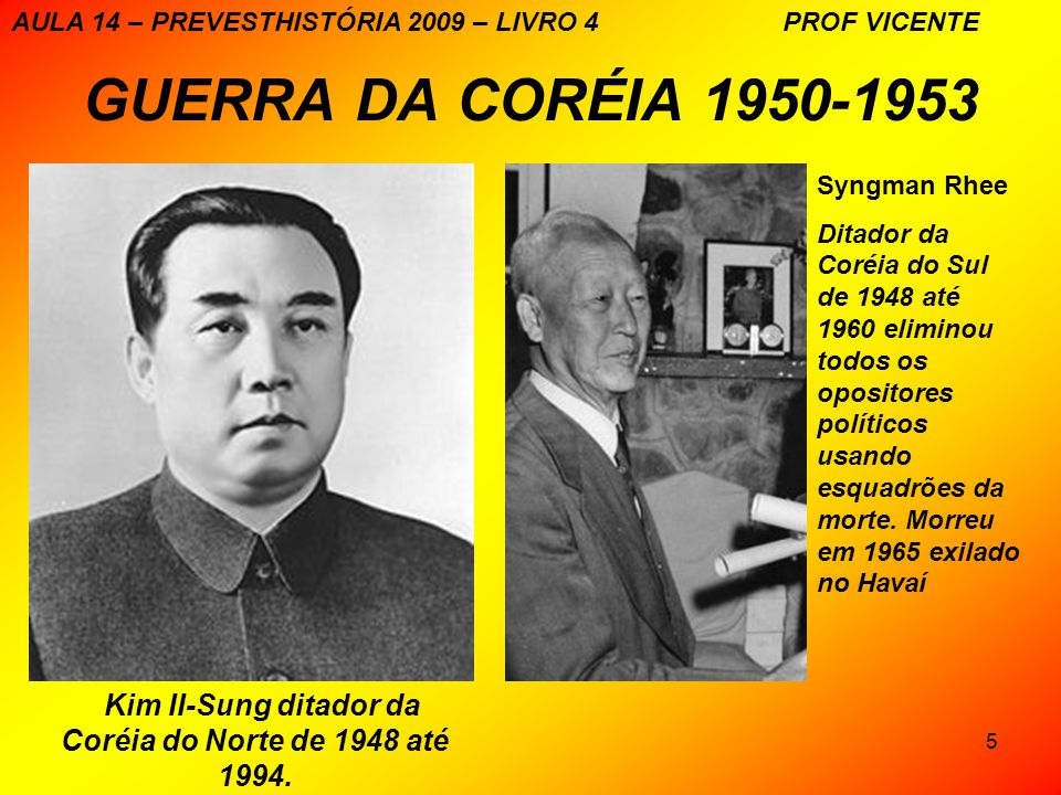 Kim II-Sung ditador da Coréia do Norte de 1948 até 1994.