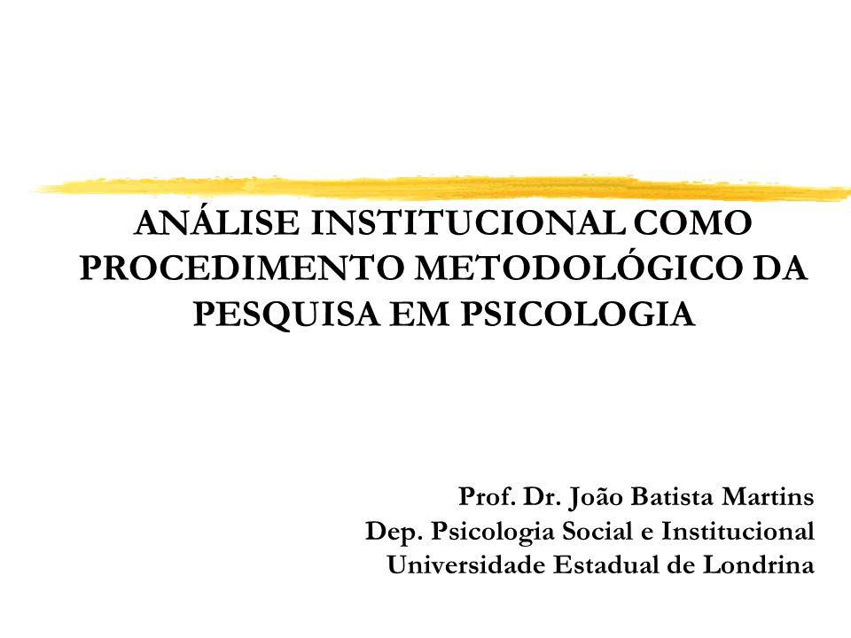 ANÁLISE INSTITUCIONAL COMO PROCEDIMENTO METODOLÓGICO DA PESQUISA EM PSICOLOGIA