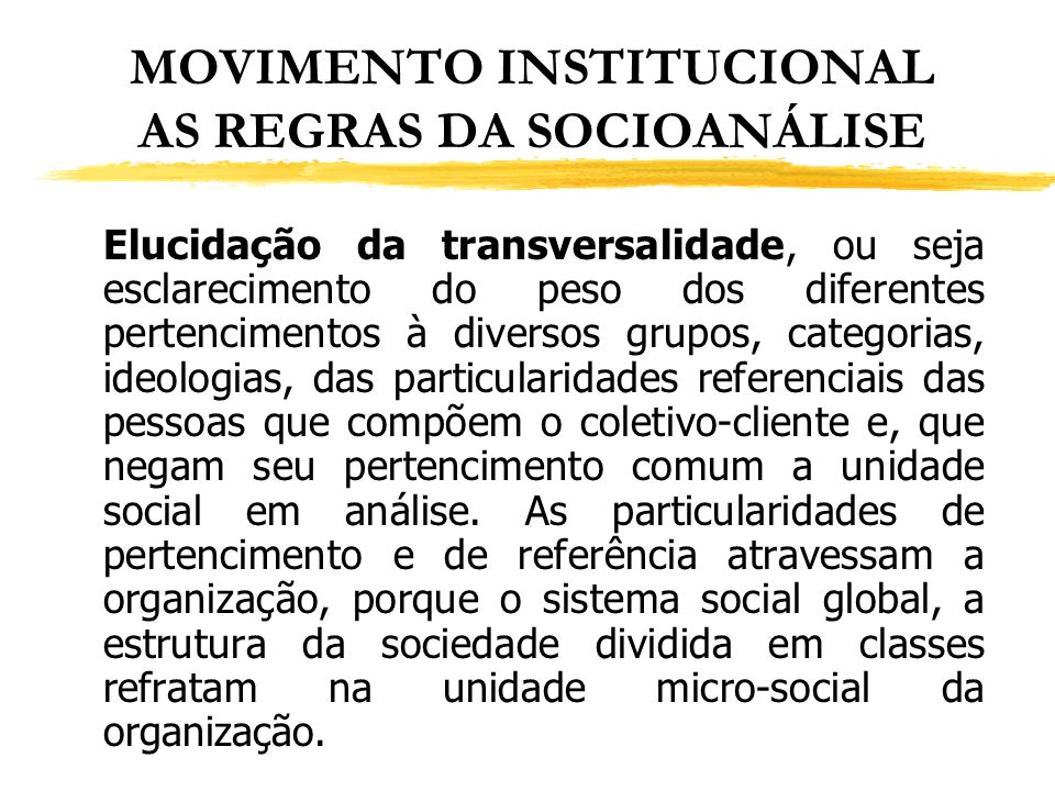 MOVIMENTO INSTITUCIONAL AS REGRAS DA SOCIOANÁLISE