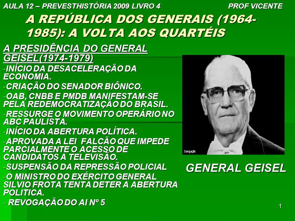 A REPÚBLICA DOS GENERAIS (1964-1985): A VOLTA AOS QUARTÉIS