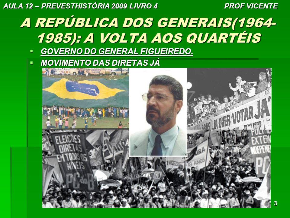 A REPÚBLICA DOS GENERAIS(1964-1985): A VOLTA AOS QUARTÉIS