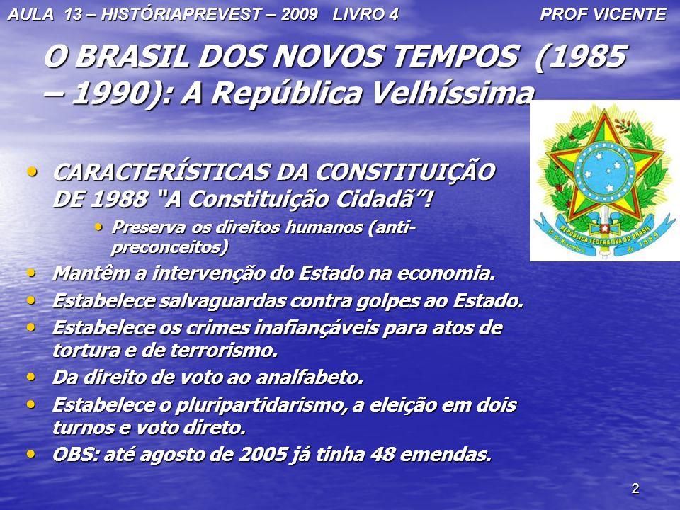 O BRASIL DOS NOVOS TEMPOS (1985 – 1990): A República Velhíssima