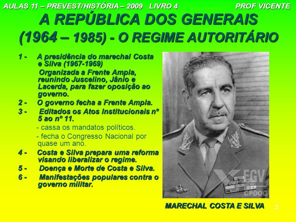 A REPÚBLICA DOS GENERAIS (1964 – 1985) - O REGIME AUTORITÁRIO