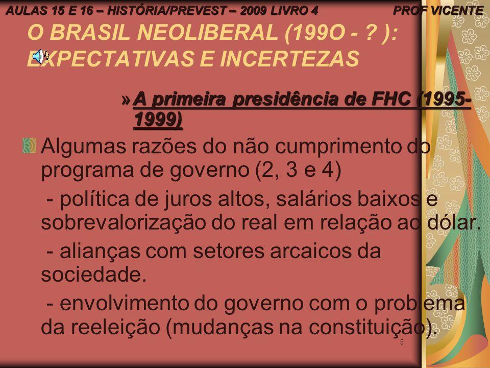 O BRASIL NEOLIBERAL (199O - ): EXPECTATIVAS E INCERTEZAS