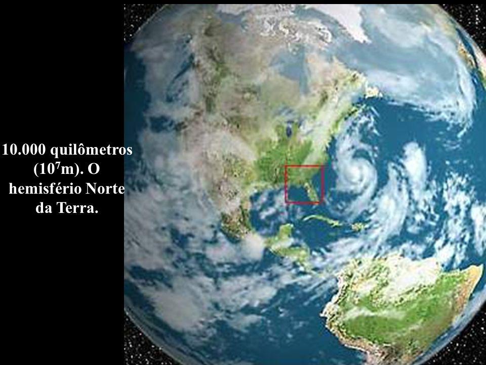 10.000 quilômetros (107m). O hemisfério Norte da Terra.