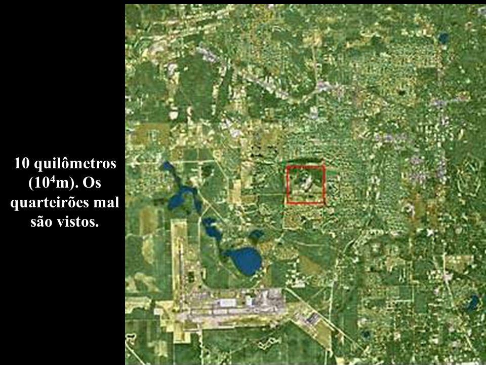 10 quilômetros (104m). Os quarteirões mal são vistos.