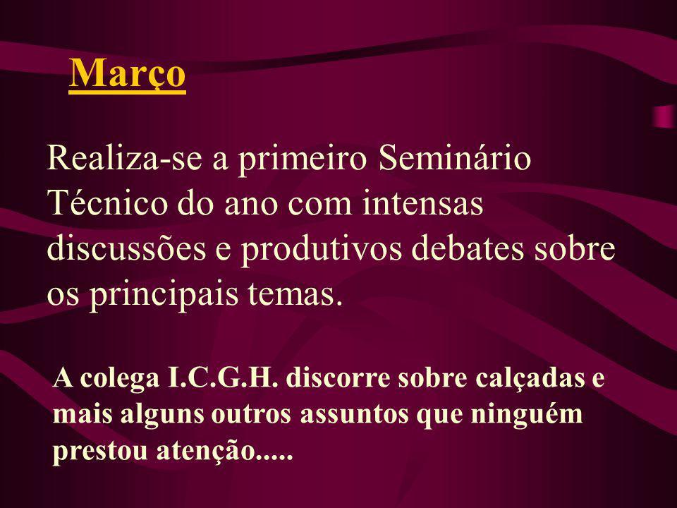 Março Realiza-se a primeiro Seminário Técnico do ano com intensas discussões e produtivos debates sobre os principais temas.