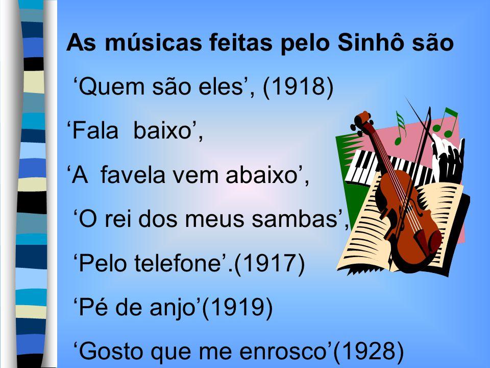 As músicas feitas pelo Sinhô são