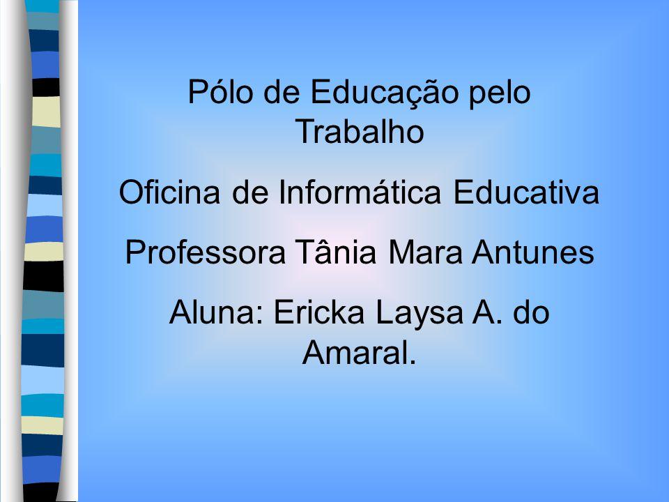Pólo de Educação pelo Trabalho Oficina de Informática Educativa
