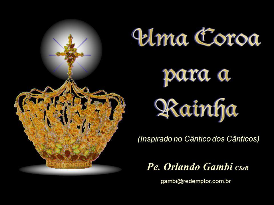 Pe. Orlando Gambi CSsR (Inspirado no Cântico dos Cânticos)