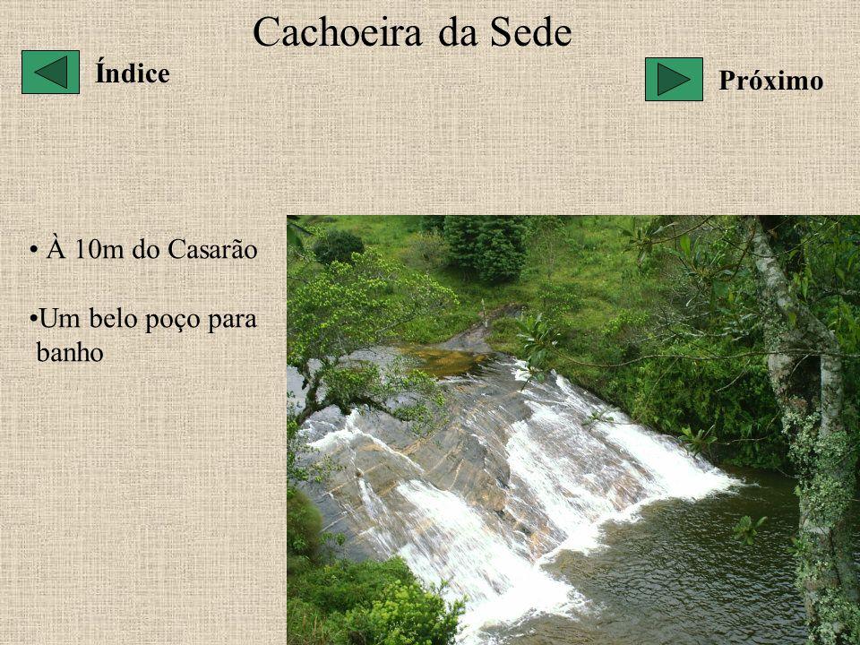 Cachoeira da Sede Índice Próximo À 10m do Casarão