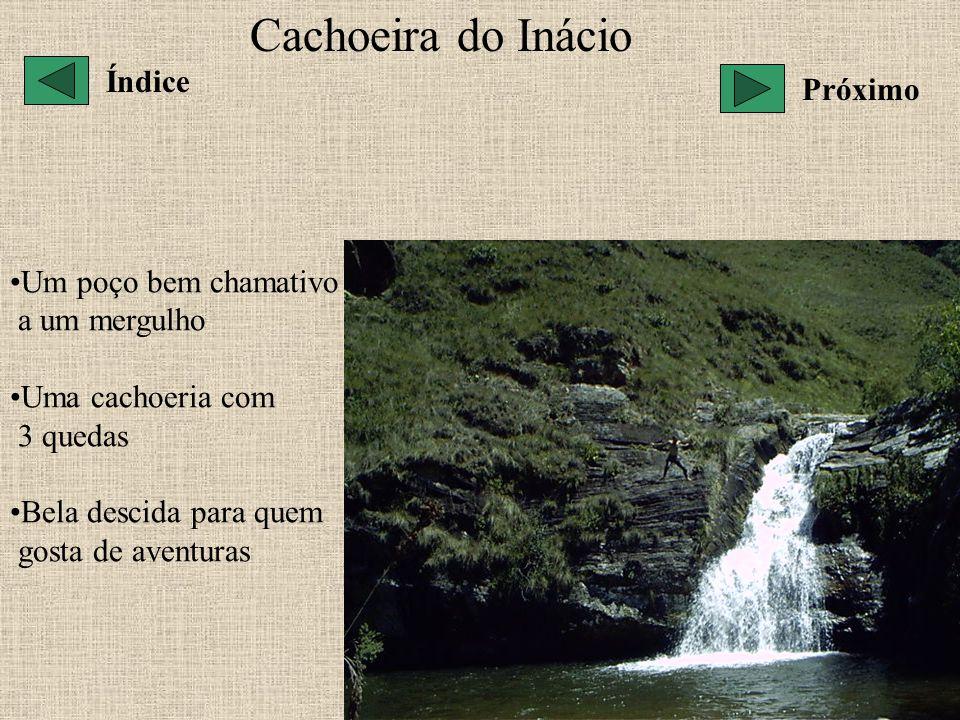 Cachoeira do Inácio Índice Próximo Um poço bem chamativo a um mergulho