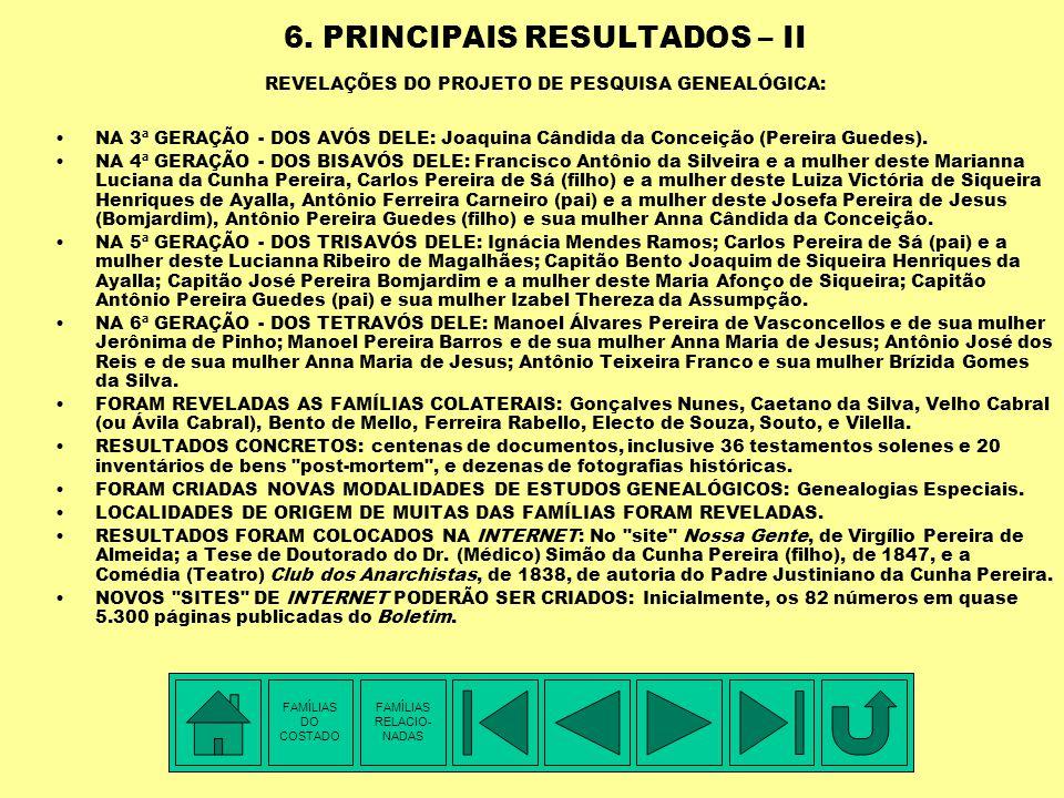 6. PRINCIPAIS RESULTADOS – II REVELAÇÕES DO PROJETO DE PESQUISA GENEALÓGICA: