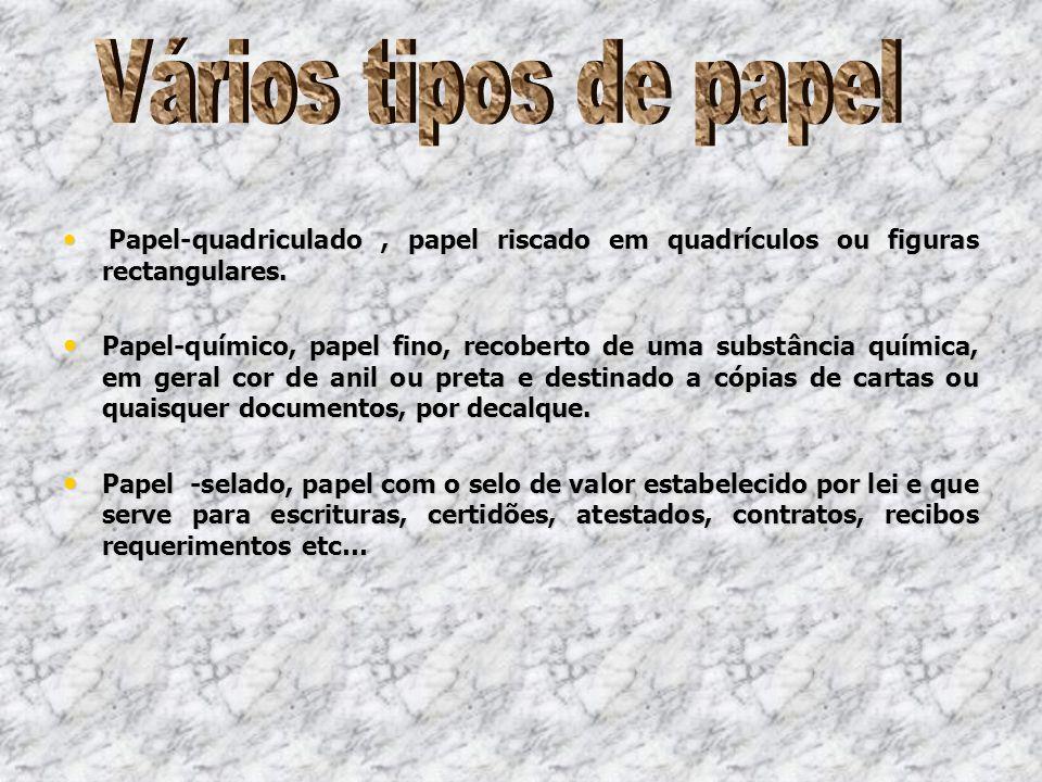 Vários tipos de papel Papel-quadriculado , papel riscado em quadrículos ou figuras rectangulares.