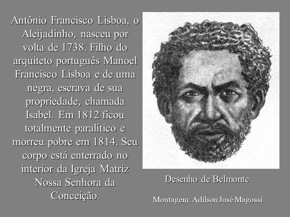 Antônio Francisco Lisboa, o Aleijadinho, nasceu por volta de 1738