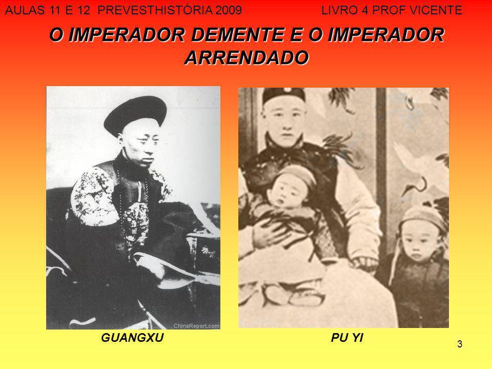 O IMPERADOR DEMENTE E O IMPERADOR ARRENDADO