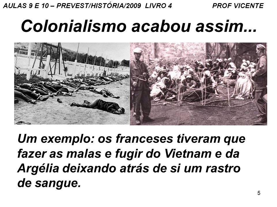 Colonialismo acabou assim...