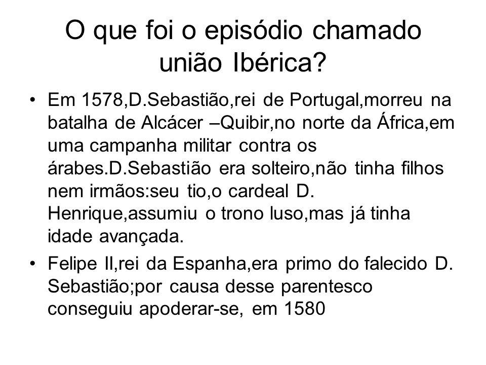 O que foi o episódio chamado união Ibérica