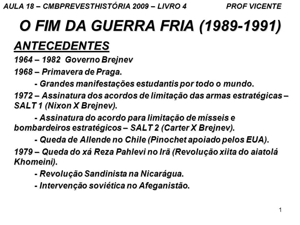 O FIM DA GUERRA FRIA (1989-1991) ANTECEDENTES