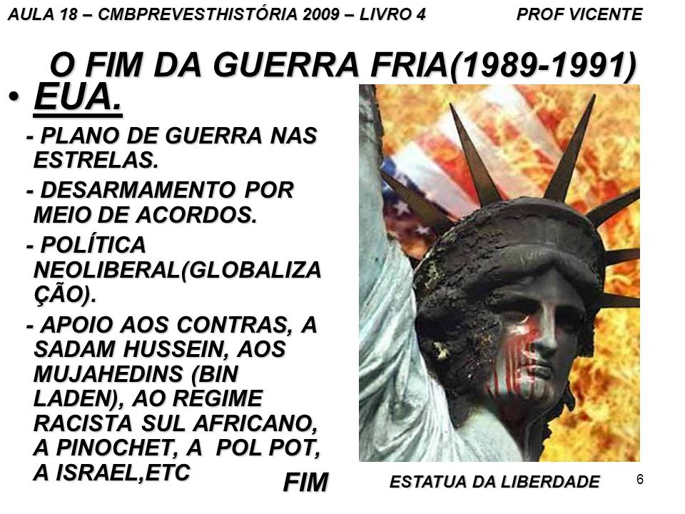 EUA. O FIM DA GUERRA FRIA(1989-1991) FIM