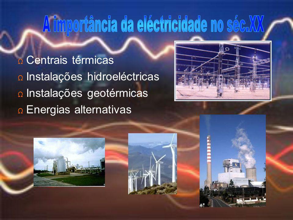 A importância da eléctricidade no séc.XX