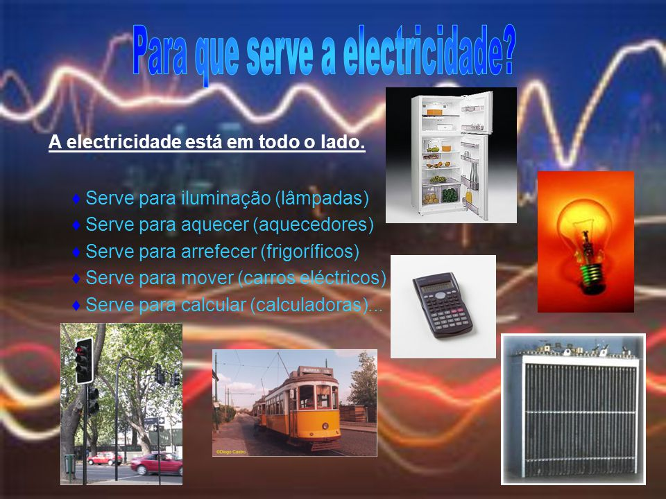 Para que serve a electricidade