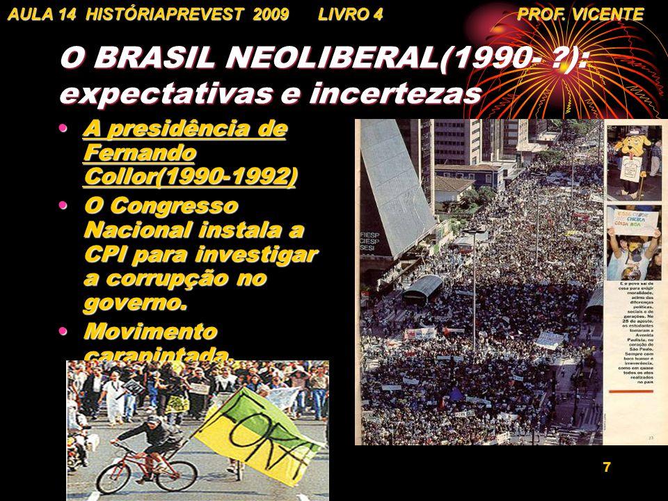 O BRASIL NEOLIBERAL(1990- ): expectativas e incertezas