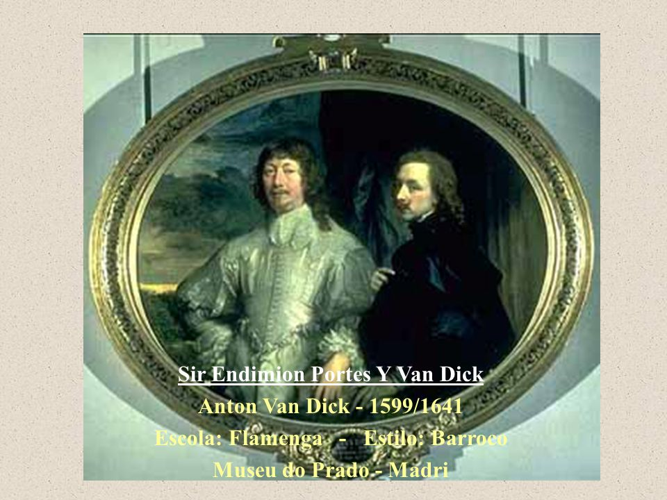 Sir Endimion Portes Y Van Dick Escola: Flamenga - Estilo: Barroco