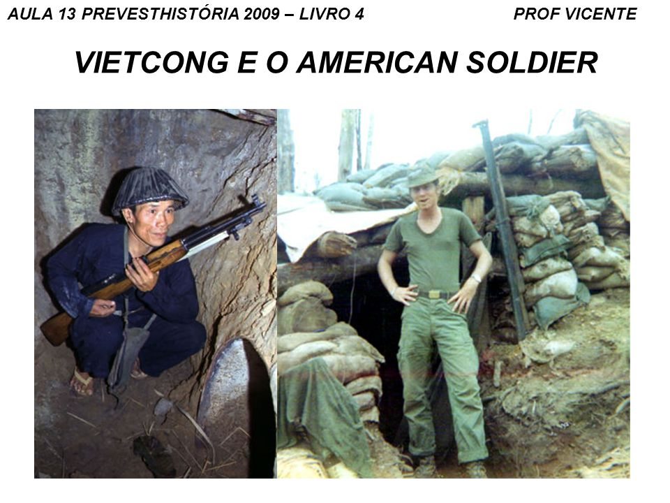 VIETCONG E O AMERICAN SOLDIER