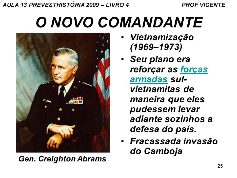 O NOVO COMANDANTE Vietnamização (1969–1973)