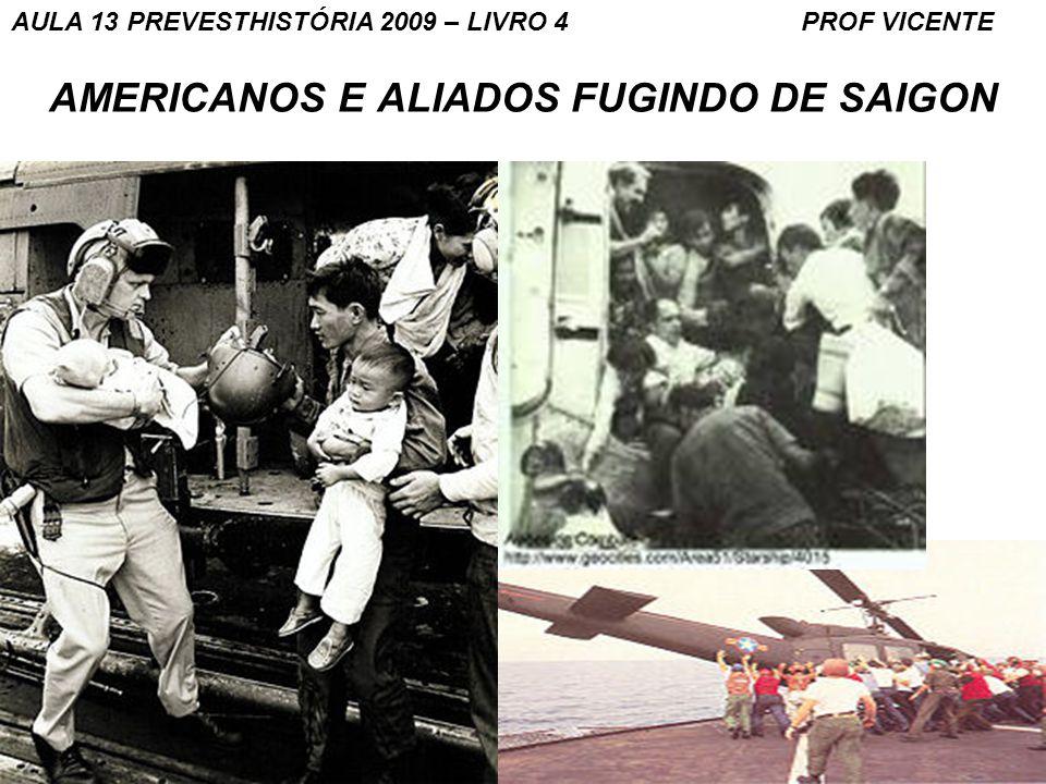 AMERICANOS E ALIADOS FUGINDO DE SAIGON