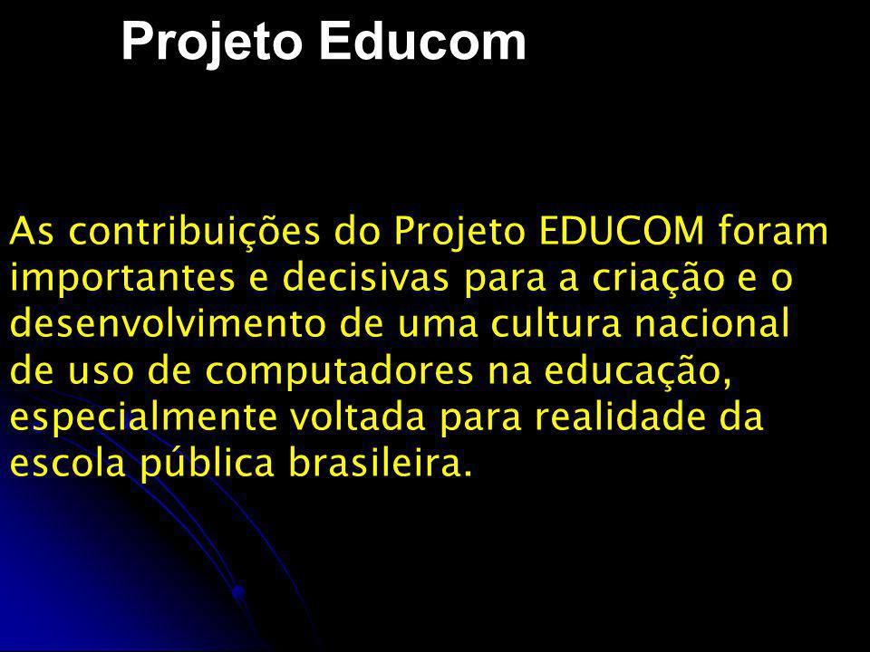Projeto Educom As contribuições do Projeto EDUCOM foram
