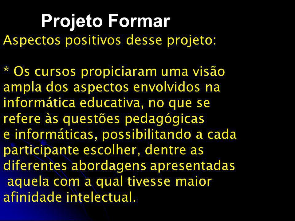 Projeto Formar Aspectos positivos desse projeto: