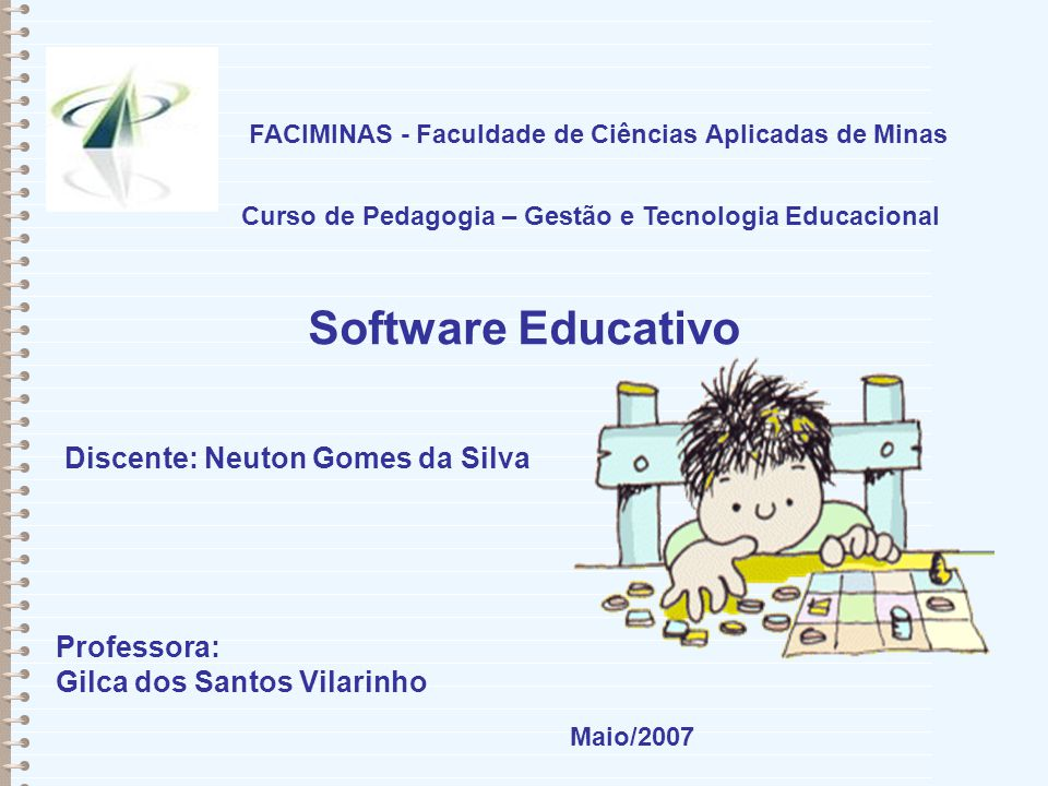 Software Educativo Discente: Neuton Gomes da Silva Professora: