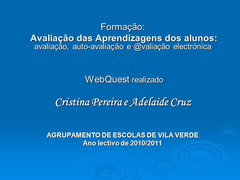 Cristina Pereira e Adelaide Cruz AGRUPAMENTO DE ESCOLAS DE VILA VERDE
