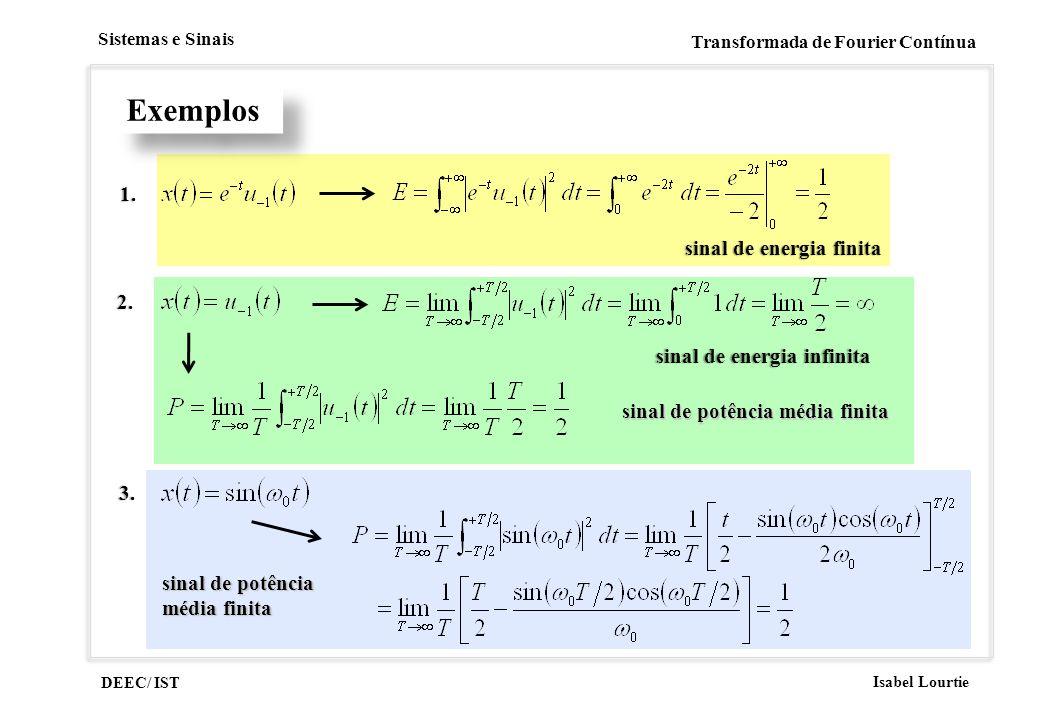 Exemplos 1. sinal de energia finita 2. sinal de energia infinita