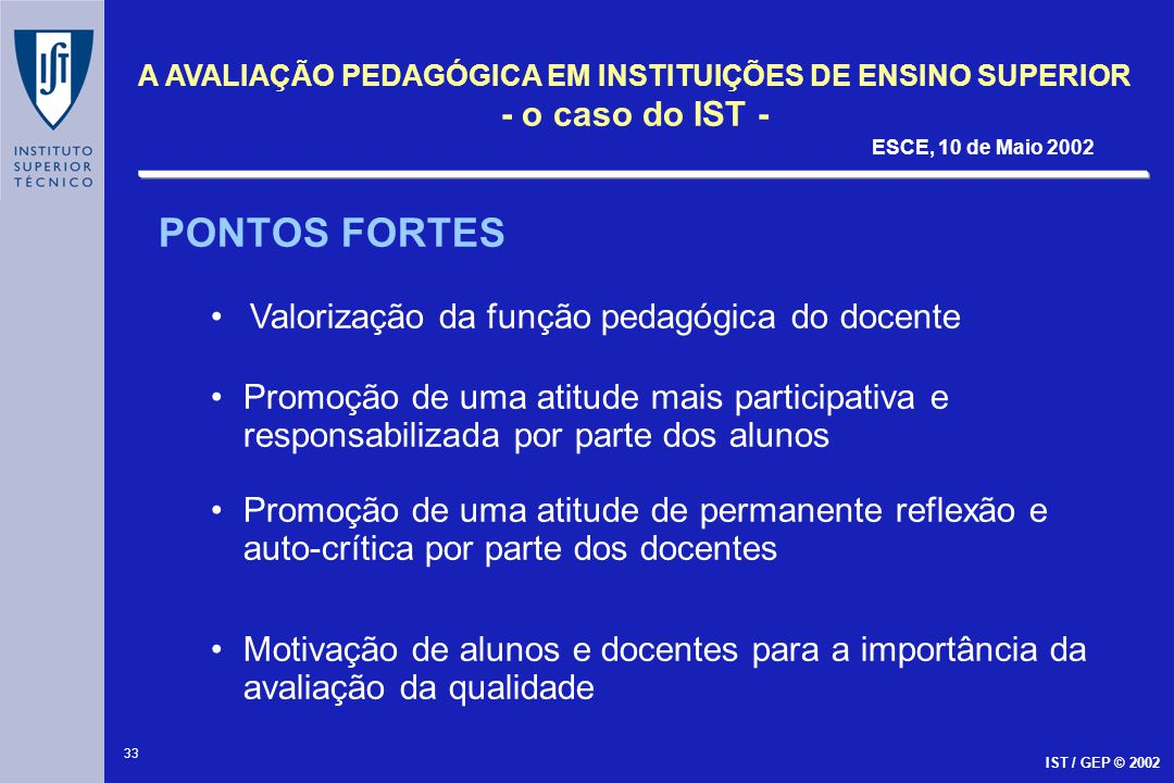 PONTOS FORTES Valorização da função pedagógica do docente