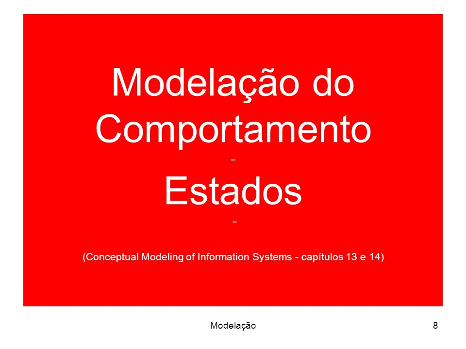 Modelação do Comportamento - Estados - (Conceptual Modeling of Information Systems - capítulos 13 e 14)