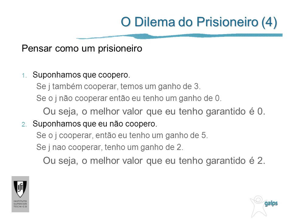 O Dilema do Prisioneiro (4)