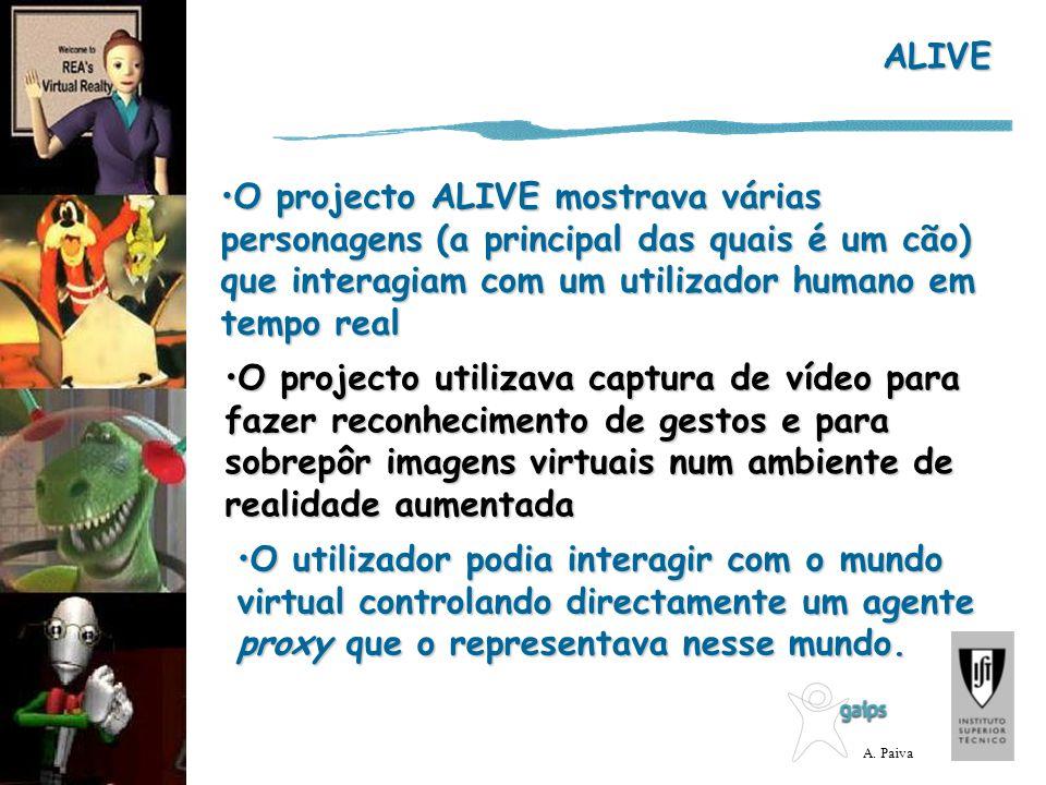 ALIVE O projecto ALIVE mostrava várias personagens (a principal das quais é um cão) que interagiam com um utilizador humano em tempo real.