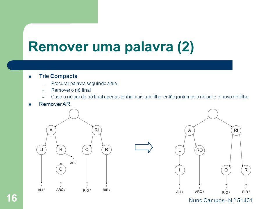Remover uma palavra (2) Trie Compacta Remover AR