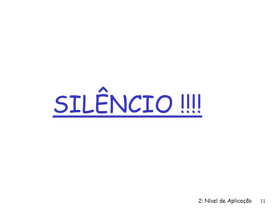 SILÊNCIO !!!! 2: Nível de Aplicação