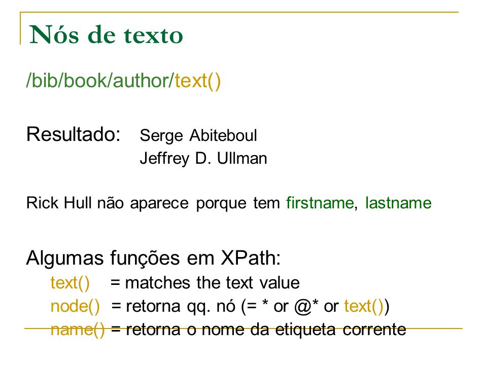 Nós de texto /bib/book/author/text() Resultado: Serge Abiteboul