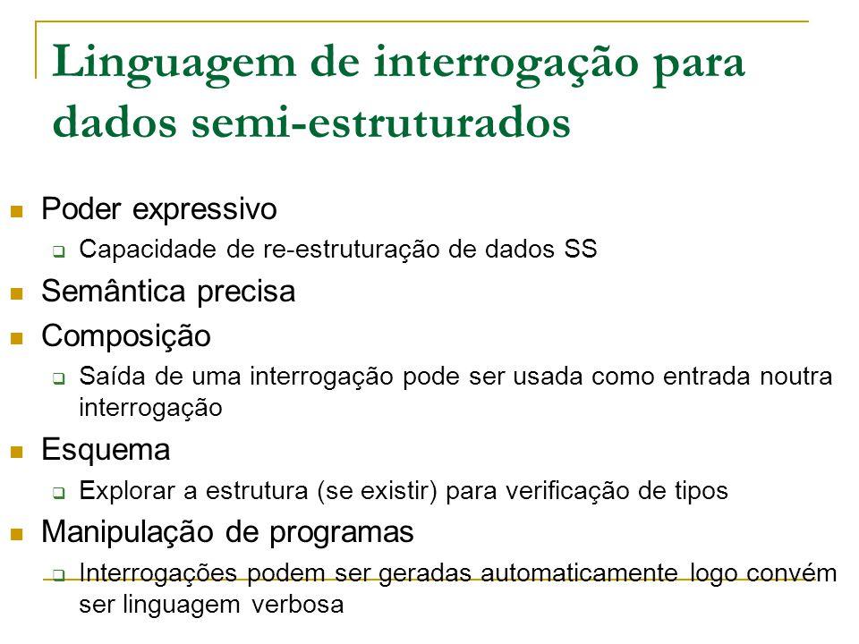 Linguagem de interrogação para dados semi-estruturados